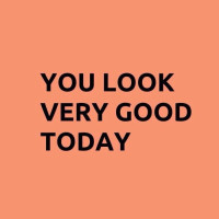 You look very good today_logo